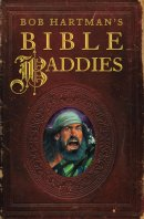 Bob Hartman's Bible Baddies