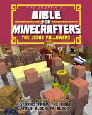 The Unofficial Bible for Minecrafters: The Jesus Followers