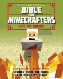 The Unofficial Bible for Minecrafters: Life of Moses