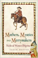 Mothers, Mystics And Merrymakers