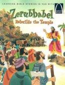 Zerubbabel Rebuilds The Temple