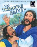 Thankful Leper : Luke 17:11-19