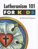 Lutheranism 101 For Kids
