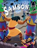 Samson Strong And Faithful   Arch Books
