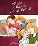 Where Do Babies Come From Girls Edition