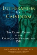 Luthernism vs Calvinism