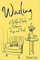Waiting: A Bible Study On Patience, Hope And Trust
