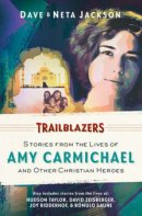 Trailblazers: Stories from the Lives of Amy Carmichael
