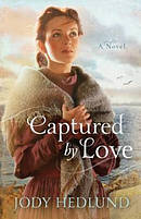 Captured by Love : Michigan Brides Collection, Book 3