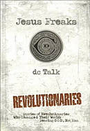 Jesus Freaks: Revolutionaries, Repackaged Ed.