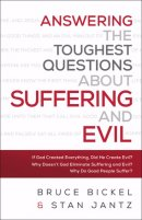 Answering the Toughest Questions about Suffering and Evil