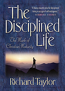 The Disciplined Life: The Mark of Christian Maturity