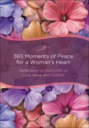 365 Moments of Peace for a Woman's Heart, repackaged ed.
