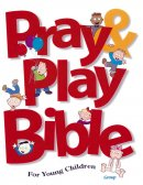 Pray& Play Bible for Young Children