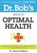Dr Bob's Guide To Optimal Health Paperback Book