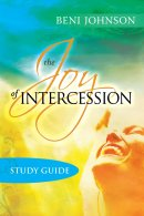 The Joy Of Intercession Participant's Guide Paperback Book