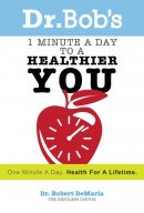1 Minute A Day To A Healthier You Paperback Book