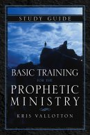Basic Training For The Prophetic Ministry Study Guide Paperback