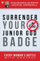 Surrender Your Junior God Badge