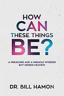 How Can These Things Be? Paperback