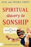 Spiritual Slavery to Spiritual Sonship Expanded Edition