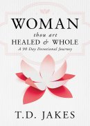 T.D. Jakes' Woman Thou Art Loosed
