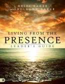 Living from the Presence Leader's Guide