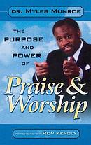 Purpose and Power of Praise & Worship