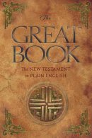 Great Book: The New Testament of Our Lord Jesus Christ in Plain English