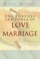 The Purpose And Power Of Love And Marriage