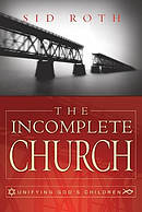 Incomplete Church: Unifying God's Children