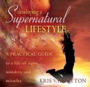 Developing A Supernatural Life Cd