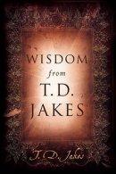Wisdom From T D Jakes Pb