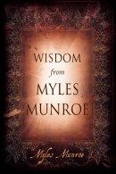 Wisdom From Myles Munroe Hb