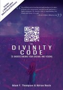 Divinity Code To Understanding Your Dreams And Visions