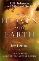 When Heaven Invades Earth For Teens