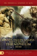 Giants, Fallen Angels, and the Return of the Nephilim