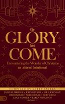 Glory Has Come