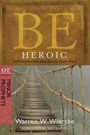 Be Heroic Minor Prophets