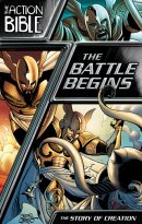 The Battle Begins : The Action Bible 1