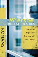 Romans: How to Be Right with God, Yourself, and Others