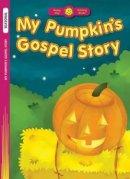 My Pumpkins Gospel Story Pb