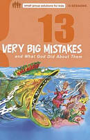 13 Very Big Mistakes & What God Didabout Them