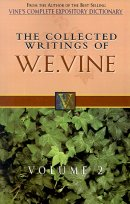 The Collected Writings of W.E. Vine : Vol 2