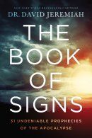 The Book of Signs: 31 Undeniable Prophecies of the Apocalypse