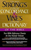 New Strongs Concise Concordance And Vines Concise Dictionary Super Saver