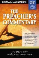 Jeremiah, Lamentations: Vol 19 : Preacher's Commentary