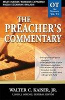 Micah / Nahum / Habakkuk / Zephaniah / Haggai / Zechariah / Malachi : Vol 23 : Preachers Commentary