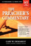 1 & 2 Thessalonians, 1 & 2 Timothy, Titus  : Vol 30 : Preacher's Commentary