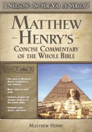 Matthew Henrys Concise Commentary Of The Whole Bible Super Saver